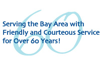 Serving the Bay Area with Friendly and Courteous Service for Over 60 Years!